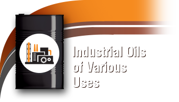 Industrial Oils RW™ of Various Uses