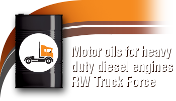 Motor oils for heavy duty diesel engines: RW Truck Force